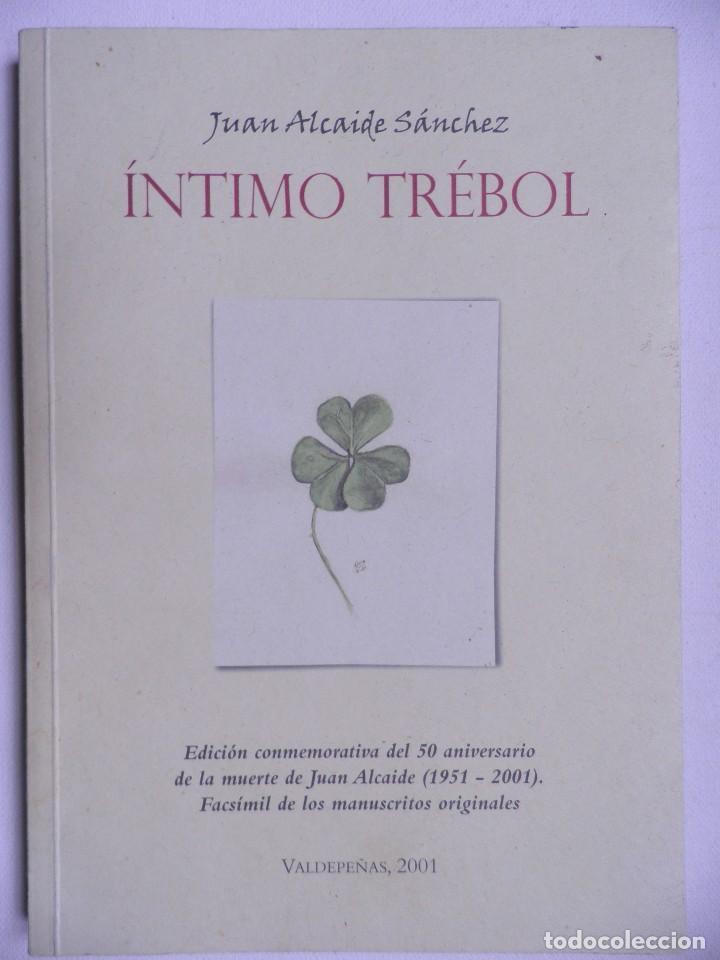 INTIMO TRÉBOL. JUAN ALCAIDE SANCHEZ.VALDEPEÑAS 2001 (Libros de Segunda Mano (posteriores a 1936) - Literatura - Poesía)