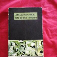 Libros de segunda mano: POESIA. OBRA POETICA COMPLETA. MIGUEL HERNANDEZ. LEOPOLDO DE LUIS. Lote 185975608