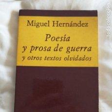 Libros de segunda mano: POESIA Y PROSA DE GUERRA. MIGUEL HERNANDEZ. GUERRA CIVIL ESPAÑOLA. Lote 185975647