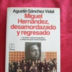 Libros de segunda mano: POESIA. MIGUEL HERNANDEZ, DESAMORDAZADO Y REGRESADO. AGUSTIN SANCHEZ VIDAL. Lote 185975673