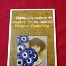 Livres d'occasion: POESIA. COPLAS A LA MUERTE DE MI TIA DANIELA. MANUEL VAZQUEZ MONTALBAN. Lote 186098696