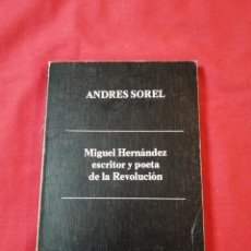Libros de segunda mano: POESIA. MIGUEL HERNANDEZ ESCRITOR Y POETA DE LA REVOLUCION. ANDRES SOREL. Lote 186099146