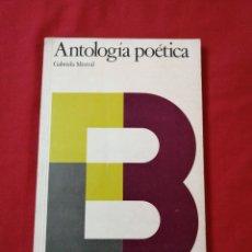 Libros de segunda mano: POESIA. ANTOLOGIA POETICA. GABRIELA MISTRAL. Lote 186102383