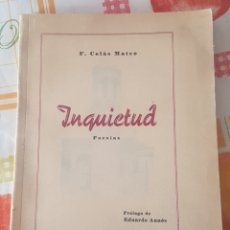 Libros de segunda mano: FERNANDO COLÁS MATEO INQUIETUD POESÍA 1945 TIRADA 525 EJEMPLARES PRÓLOGO EDUARDO AUNÓS. Lote 186125108