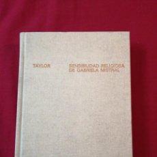 Libros de segunda mano: POESIA. SENSIBILIDAD RELIGIOSA DE GABRIELA MISTRAL. MARTIN C. TAYLOR. Lote 186183463