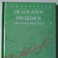Libros de segunda mano: JOSÉ TONO MARTÍNEZ: DE LOS AÑOS PRÓXIMOS. Lote 186226980