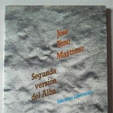 Libros de segunda mano: JOSÉ TONO MARTÍNEZ: SEGUNDA VERSIÓN DEL ALBA. Lote 186227071