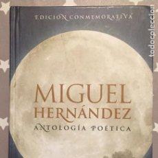 Libros de segunda mano: MIGUEL HERNANDEZ ANTOLOGIA POETICA EDICION CONMEMORATIVA, AUSTRAL. Lote 186263408