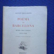 Libros de segunda mano: POEMA DE BARCELONA AGUSTI ESCLASANS 1949 CON DEDICATORIA AUTOGRAFA. Lote 186263740