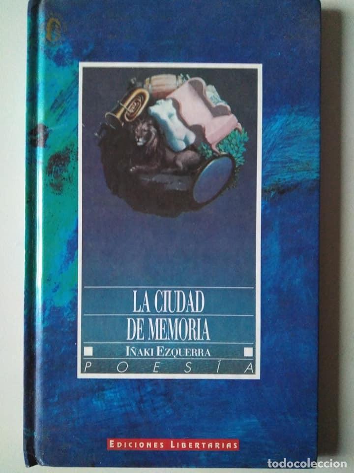 IÑAKI EZQUERRA: LA CIUDAD DE MEMORIA. PRÓLOGO DE JOAQUÍN MARCO (Libros de Segunda Mano (posteriores a 1936) - Literatura - Poesía)
