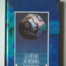 Libros de segunda mano: IÑAKI EZQUERRA: LA CIUDAD DE MEMORIA. PRÓLOGO DE JOAQUÍN MARCO. Lote 186273908