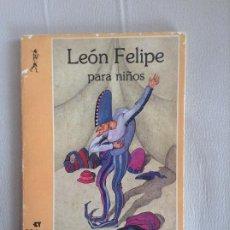 Libros de segunda mano: LEON FELIPE PARA NIÑOS. Lote 187169282