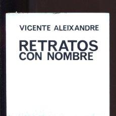 Libros de segunda mano: VICENTE ALEIXANDRE. RETRATOS CON NOMBRE. EL BARDO 1965. PRIMERA EDICIÓN. BUENO . Lote 187186426