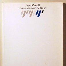 Libros de segunda mano: VINYOLI, JOAN - RILKE, RAINER M. - NOVES VERSIONS DE RILKE - BARCELONA 1985 - 1ª EDICIÓ. Lote 187318965