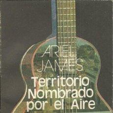 Libros de segunda mano: TERRITORIO NOMBRADO POR EL AIRE, DE ARIEL JAMES. EL VEDADO , LA HABANA 1989. Lote 187531665