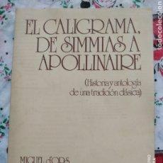 Libros de segunda mano: MIGUEL D'ORS. EL CALIGRAMA, DE SIMMIAS A APOLLINAIRE. DEDICATORIA AUTÓGRAFA DEL AUTOR. EUNSA.. Lote 187542768