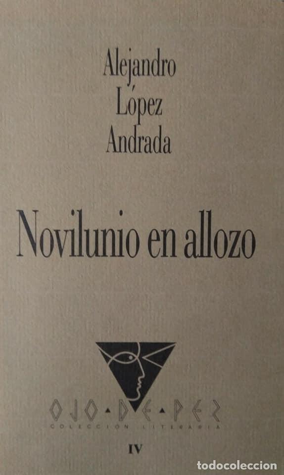 ALEJANDRO LÓPEZ ANDRADA: NOVILUNIO EN ALLOZO. PRÓLOGO DE VALENTÍN ARTEAGA (Libros de Segunda Mano (posteriores a 1936) - Literatura - Poesía)