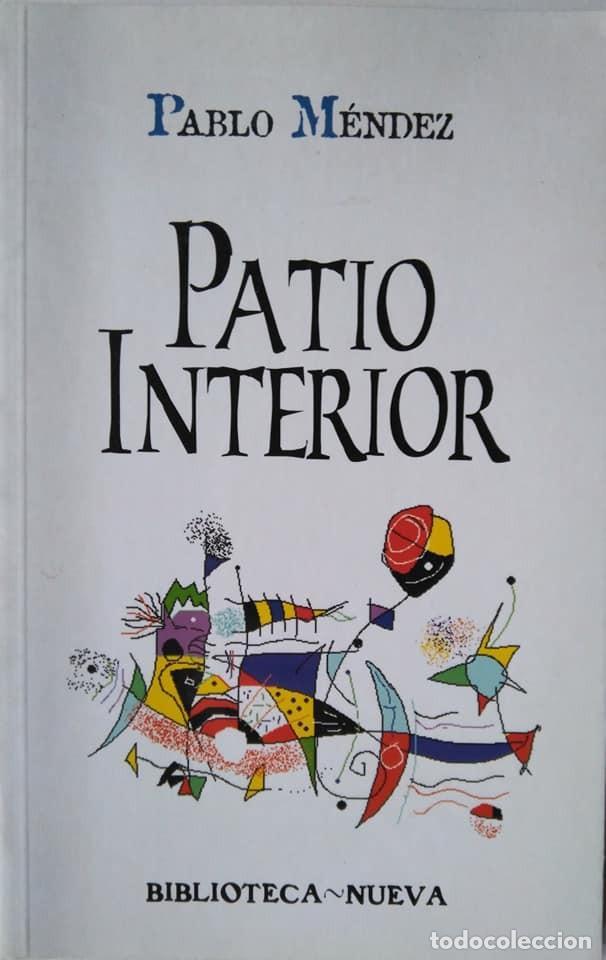 PABLO MÉNDEZ: PATIO INTERIOR (Libros de Segunda Mano (posteriores a 1936) - Literatura - Poesía)