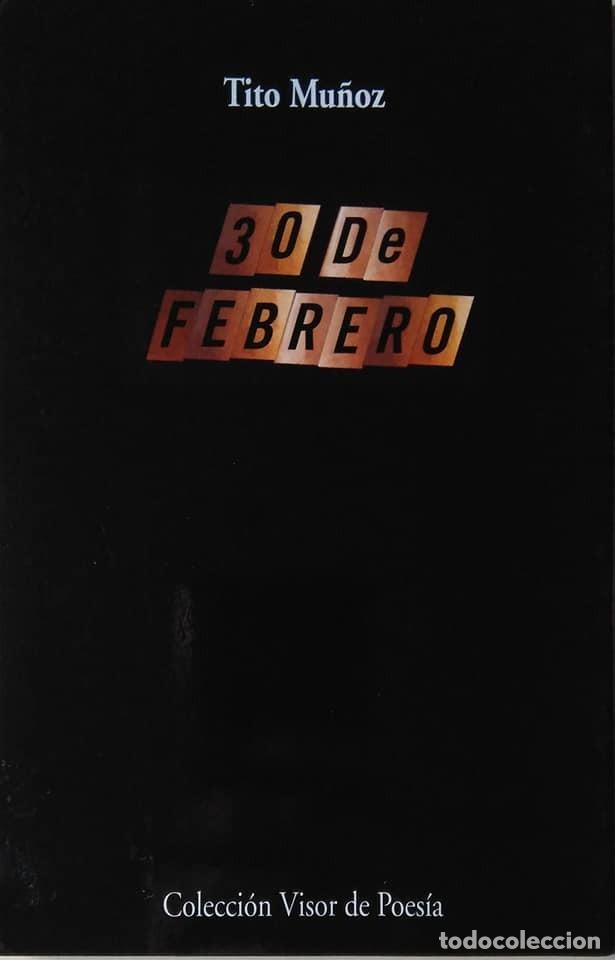 TITO MUÑOZ: 30 DE FEBRERO. TREINTA DE FEBRERO (Libros de Segunda Mano (posteriores a 1936) - Literatura - Poesía)