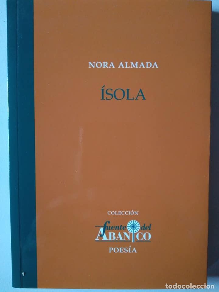 NORA ALMADA: ÍSOLA (Libros de Segunda Mano (posteriores a 1936) - Literatura - Poesía)