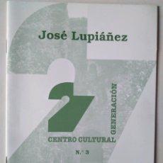 Libros de segunda mano: JOSÉ LUPIÁÑEZ. CUADERNO NÚMERO 3 DEL CENTRO CULTURAL GENERACIÓN DEL 27, MÁLAGA. Lote 188769772