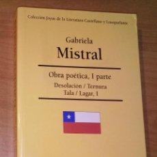 Libros de segunda mano: GABRIELA MISTRAL - OBRA POÉTICA I - EDITORIAL COMPLUTENSE, 1999. Lote 32507368