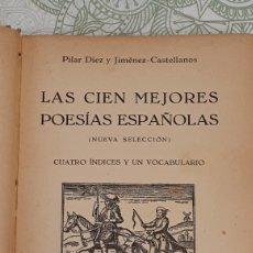 Libros de segunda mano: LIBRO LAS CIEN MEJORES POESÍAS ESPAÑOLAS 1973 PILAR DIEZ Y JIMÉNEZ - CASTELLANOS. Lote 189485497