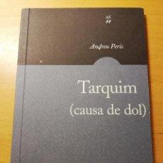 Libros de segunda mano: TARQUIM (CAUSA DE DOL) ANDREU PERIS. Lote 189590937