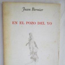 Libros de segunda mano: EN EL POZO DEL YO - JUAN BERNIER - ARENAL JEREZ 1982. . Lote 189835480