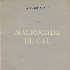 Libros de segunda mano: ALVARO ARAUZ MADRUGADA DE CAL EDICIONES CATALONIA BARCELONA 1938. Lote 191189066