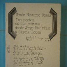 Libros de segunda mano: LOS POETAS EN SUS VERSOS: DESDE JORGE MANRIQUE A GARCIA LORCA - TOMAS NAVARRO - ARIEL 1973, 1ª ED . Lote 191296798