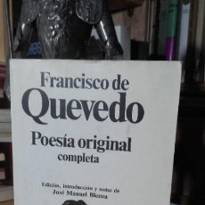 Libros de segunda mano: QUEVEDO: POESIA ORIGINAL COMPLETA. EDICION DE JOSE MANUEL BLECUA, (PLANETA, 1990). JL. Lote 191402823