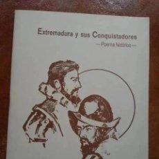 Libros de segunda mano: EXTREMADURA Y SUS CONQUISTADORES. POEMA HISTORICO. FELIX RUBIO DIAZ. Lote 191463786