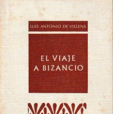 Libros de segunda mano: EL VIAJE A BIZANCIO (LUIS ANTONIO DE VILLENA 1978 PRIMERA EDICIÓN) SIN USAR. MUY RARO.. Lote 191495205