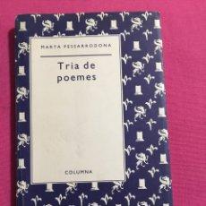 Libros de segunda mano: MARTA PESSARRODONA.TRIA DE POEMES .COLUMNA.. Lote 191705275