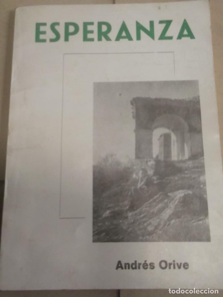 LIBRO ESPERANZA DE ANDRÉS ORIVE CON DEDICATORIA DEL AUTOR. (Libros de Segunda Mano (posteriores a 1936) - Literatura - Poesía)