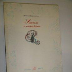 Libros de segunda mano: SOMBRAS Y VARIACIONES - MARIO HERNÁNDEZ. Lote 191691233