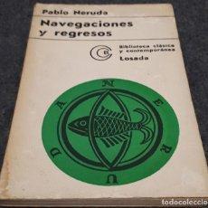 Libros de segunda mano: NAVEGACIONES Y REGRESOS – PABLO NERUDA . Lote 191846140