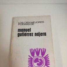 Libros de segunda mano: LOS 100 MEJORES POEMAS DE MANUEL GUTIÉRREZ NÁJERA, AGUILAR. Lote 192356852