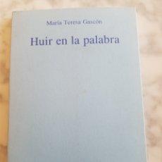 Libros de segunda mano: PRIMERA EDICIÓN 1997 HUIR EN LA PALABRA MARÍA TERESA GASCÓN FRAGO COLECCION AFCT G. SUCARRATS. Lote 192714388