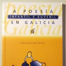 Libros de segunda mano: ROIG, BLANCA-ANA - A POESÍA INFANTIL E XUVENIL EN GALICIA - SANTIAGO 2000 - ILUSTRADO. Lote 193083325