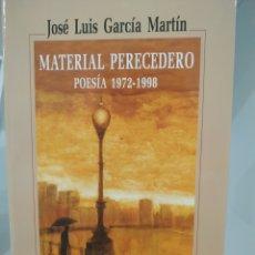 Libros de segunda mano: MATERIAL PERECEDERO. POESÍA 1972-1998. Lote 193287735