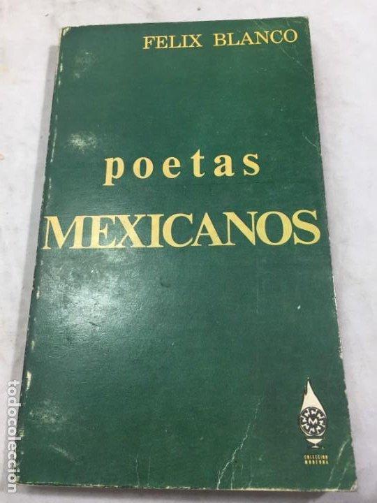 POETAS MEXICANOS. FÉLIX BLANCO, RECOPILACIÓN 1ª EDICIÓN 1967 EDITORIAL DIANA MÉXICO (Libros de Segunda Mano (posteriores a 1936) - Literatura - Poesía)