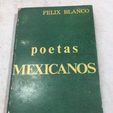 Libros de segunda mano: POETAS MEXICANOS. FÉLIX BLANCO, RECOPILACIÓN 1ª EDICIÓN 1967 EDITORIAL DIANA MÉXICO. Lote 193786958