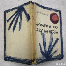 Libros de segunda mano: GALICIA POESIA - SOMBRA DO AIRE NA HERBA - LUIS PIMENTEL - GALAXIA 1959 PRIMERA EDICION NUMERADO +. Lote 193950645