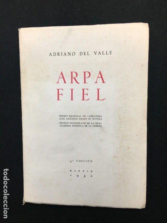 ADRIANO DEL VALLE. ARPA FIEL. EXCEPCIONAL DOBLE DEDICATORIA AUTÓGRAFA. MADRID, 1942. (Libros de Segunda Mano (posteriores a 1936) - Literatura - Poesía)