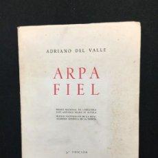 Libros de segunda mano: ADRIANO DEL VALLE. ARPA FIEL. EXCEPCIONAL DOBLE DEDICATORIA AUTÓGRAFA. MADRID, 1942.. Lote 194065538