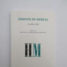 Libros de segunda mano: HIMNOS DE MERCIA, GEOFFREY HILL, EDICIÓN JORDI DOCE, PRIMERA EDICIÓN 2006, DVD POESÍA, COMO NUEVO. Lote 213061003