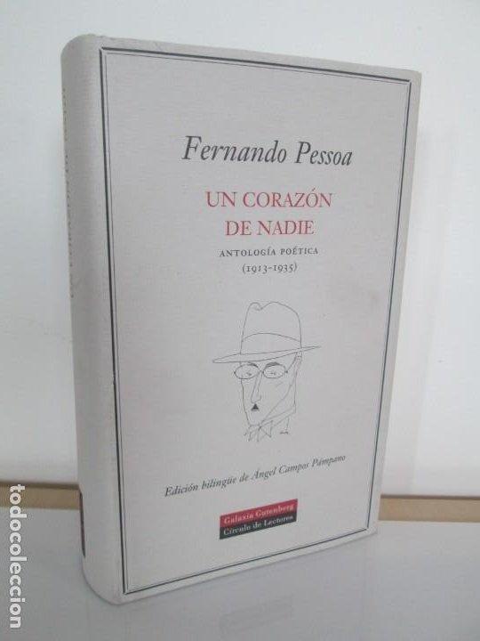 FERNANDO PESSOA. UN CORAZON DE NADIE.ANTOLOGIA POETICA .CIRCULO DE LECTORES. 2001 (Libros de Segunda Mano (posteriores a 1936) - Literatura - Poesía)