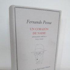 Libros de segunda mano: FERNANDO PESSOA. UN CORAZON DE NADIE.ANTOLOGIA POETICA .CIRCULO DE LECTORES. 2001. Lote 194221116